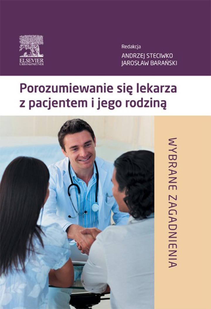 Porozumiewanie się lekarza z pacjentem i jego rodziną. Wybrane zagadnienia