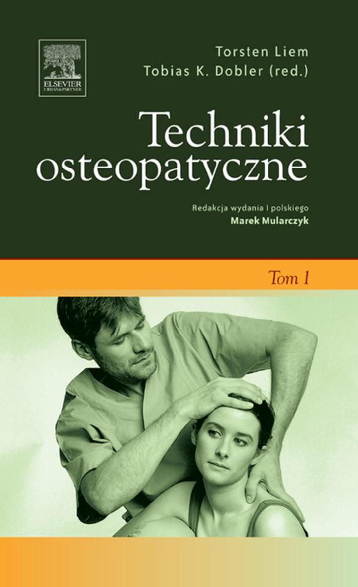 Techniki osteopatyczne. Tom 1