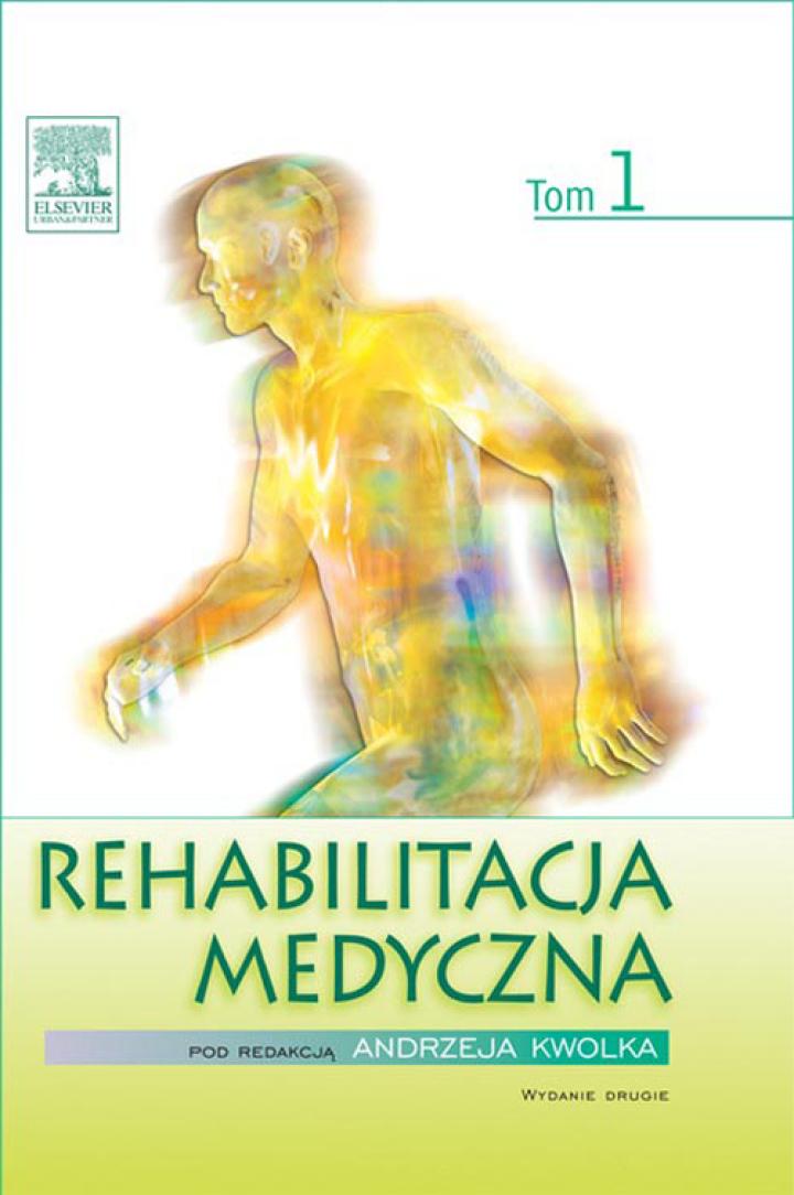 Rehabilitacja medyczna. Tom 1