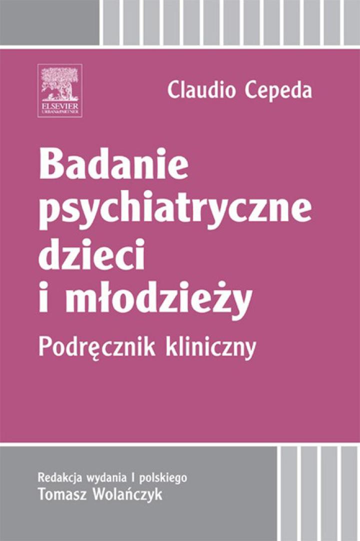 Badanie psychiatryczne dzieci i młodzieży. Podręcznik kliniczny