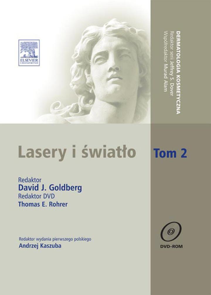 Lasery i światło. Tom 2. Seria Dermatologia Kosmetyczna