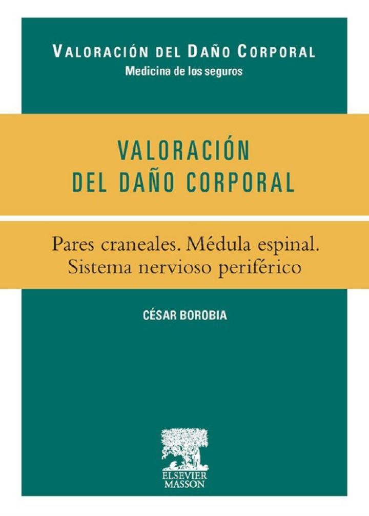 Valoración del Daño Corporal. Pares craneales. Médula espinal. Sistema nervioso periférico