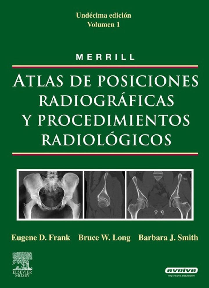 MERRILL. Atlas de Posiciones Radiográficas y Procedimientos Radiológicos, 3 vols.