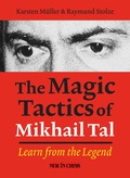 The Magic Tactics of Mikhail Tal: Learn from the Legend 9789056914561