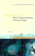 Analysis Of Multi-temporal Remote Sensing Images - Proceedings Of The First International Workshop On Multitemp 2001 9789812777249