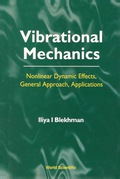 Vibrational Mechanics: Nonlinear Dynamic Effects, General Approach, Applications 9789812794659