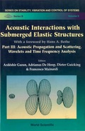 Acoustic Interactions With Submerged Elastic Structures - Part Iii: Acoustic Propagation And Scattering, Wavelets And Time Frequency Analysis 9789812810755