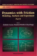 Dynamics With Friction, Modeling, Analysis And Experiments, Part Ii 9789812811271
