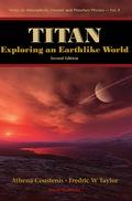Titan: Exploring An Earthlike World (2nd Edition) 9789812811615