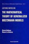 Lecture Notes On The Mathematical Theory Of Generalized Boltzmann Models 9789812813336