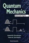 Quantum Mechanics, Selected Topics 9789812816023