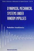 Dynamical Mechanical Systems Under Random Impulses 9789812830944
