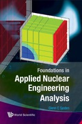 Foundations in Applied Nuclear Engineering Analysis 9789813101128