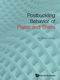Postbuckling Behavior Of Plates And Shells 9789813147010