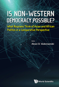 Is Non-western Democracy Possible?: A Russian Perspective 9789813147393