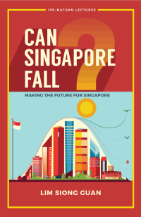 Can Singapore Fall?              by             Siong Guan Lim