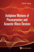 Antiplane Motions Of Piezoceramics And Acoustic Wave Devices 9789814291453