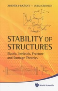 Stability Of Structures: Elastic, Inelastic, Fracture And Damage Theories 9789814317047