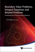 Boundary Value Problems, Integral Equations And Related Problems - Proceedings Of The Third International Conference 9789814327862