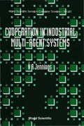 Cooperation In Industrial Muti-agent Systems 9789814354196