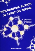 Mechanical Action Of Light On Atoms 9789814368544