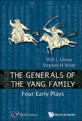 Generals Of The Yang Family, The: Four Early Plays 9789814508704