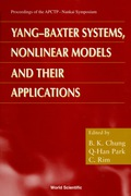 Yang-baxter Systems, Nonlinear Models And Their Applications - Proceedings Of The Apctp-nankai Symposium 9789814525985
