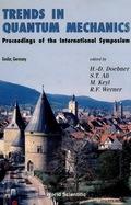 Trends In Quantum Mechanics - Proceedings Of The International Symposium 9789814527071