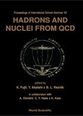 Hadrons And Nuclei From Qcd - Proceedings Of The International School-seminar '93 9789814535014
