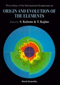 Origin And Evolution Of The Elements - Proceedings Of The International Symposium 9789814535793