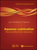 Aqueous Lubrication: Natural And Biomimetic Approaches 9789814611800