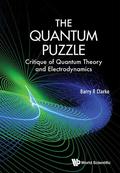Quantum Puzzle, The: Critique Of Quantum Theory And Electrodynamics 9789814696999