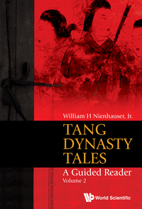 Tang Dynasty Tales: A Guided Reader - Volume 2              by             William H Nienhauser, Jr