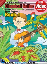 Classical Guitar Lessons for Kids - Book 1              by             LearnToPlayMusic.com