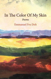 In The Color Of My Skin: Poems              by             Fru Doh