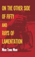 The Other Side of Fifty and Rays of Lamentation 9789956790913
