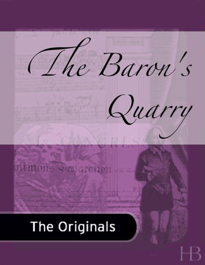 The Baron's Quarry