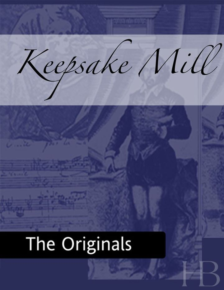 Keepsake Mill