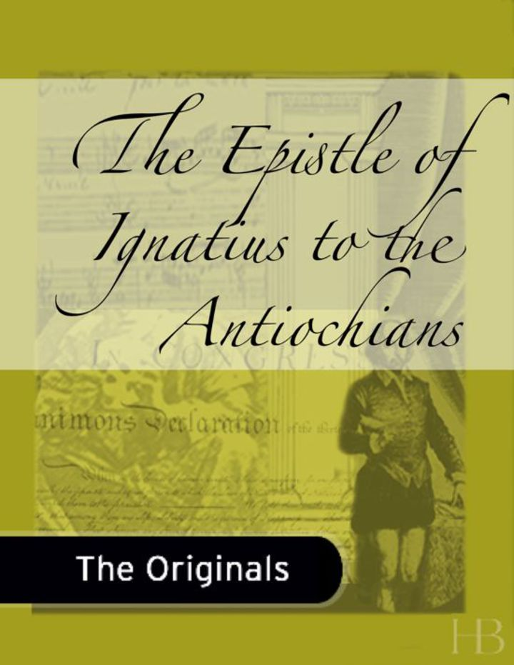 The Epistle of Ignatius to the Antiochians
