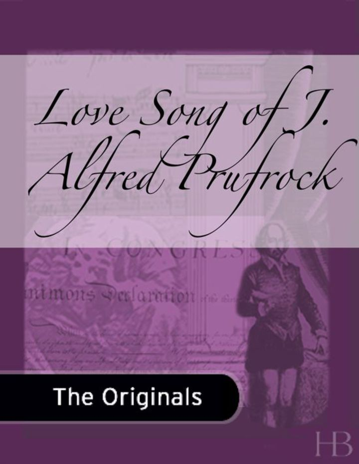 Love Song of J. Alfred Prufrock