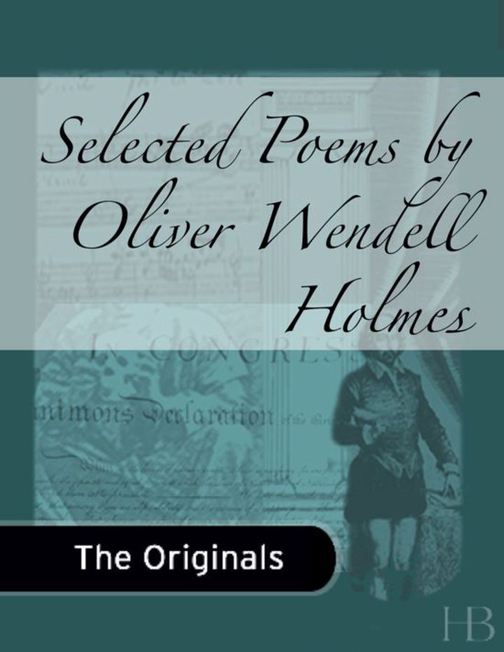 Selected Poems by Oliver Wendell Holmes