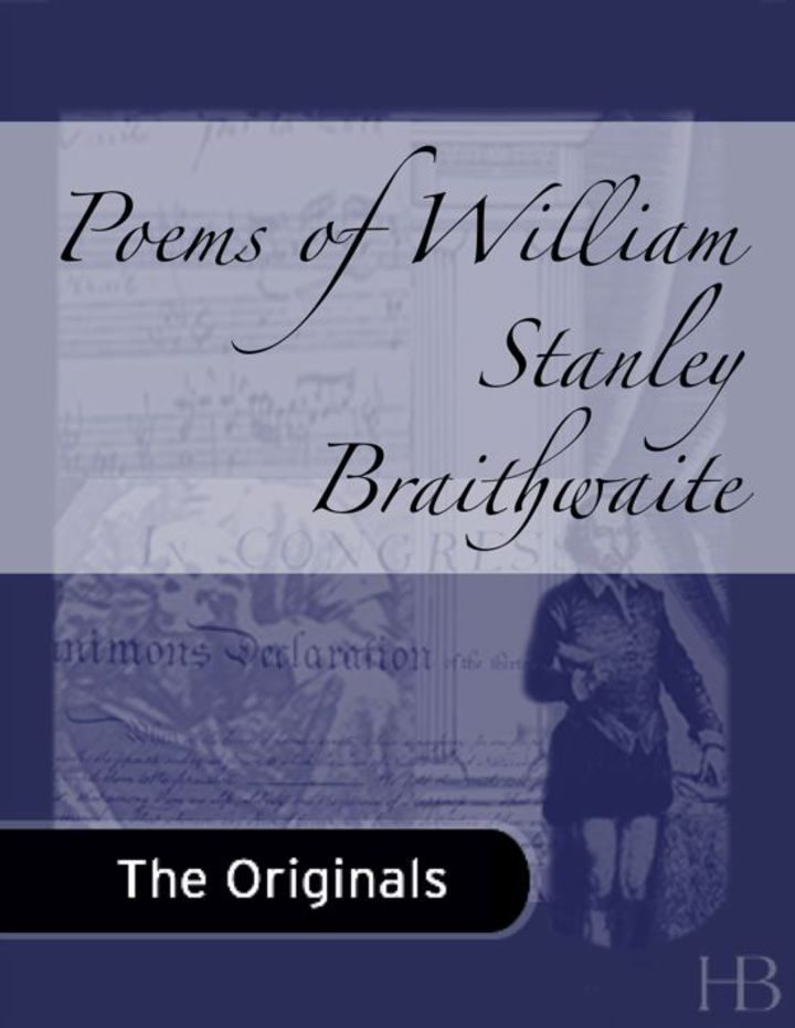 Poems of William Stanley Braithwaite