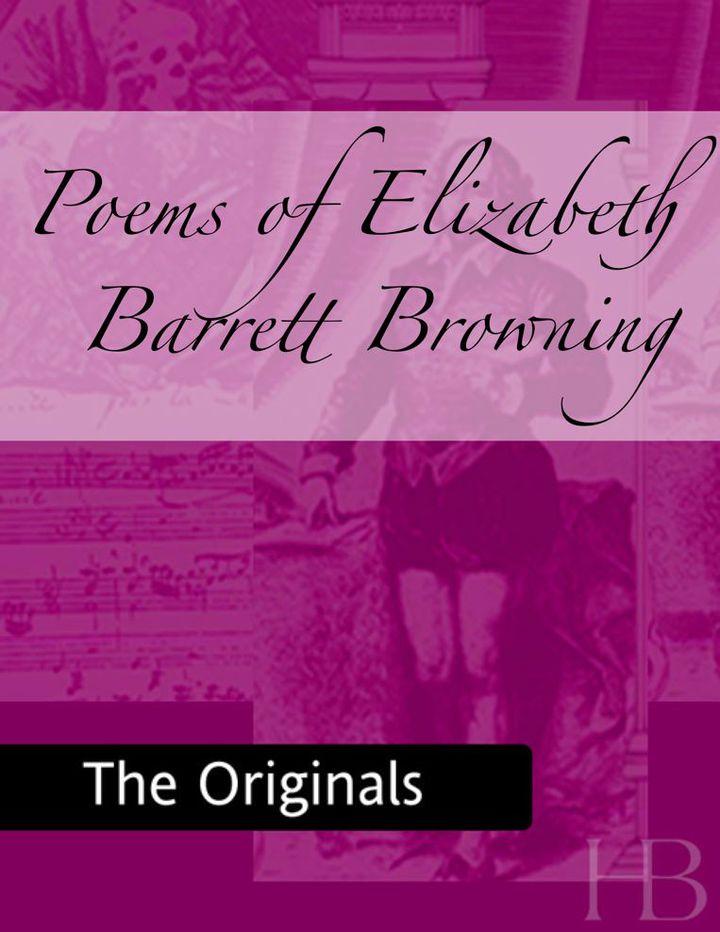 Poems of Elizabeth Barrett Browning