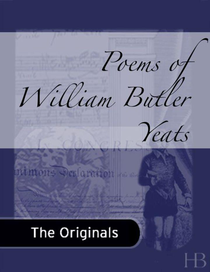Poems of William Butler Yeats