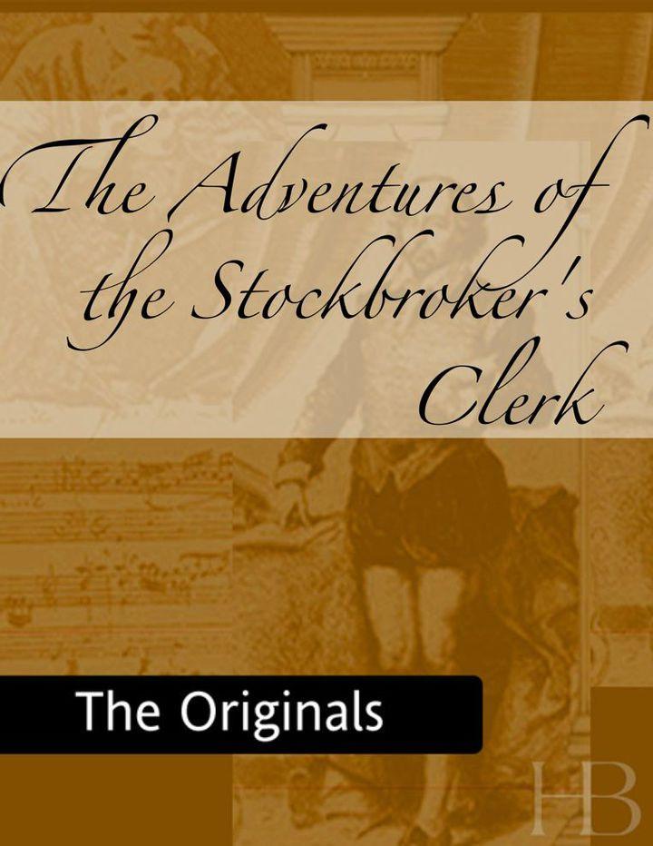 The Adventures of the Stockbroker's Clerk
