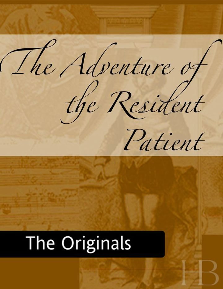 The Adventure of the Resident Patient