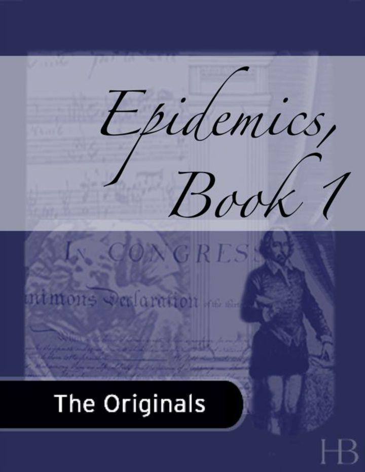 Epidemics, Book 1