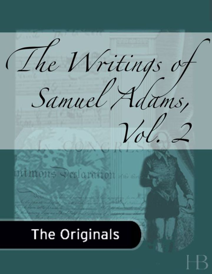 The Writings of Samuel Adams, Vol. 2