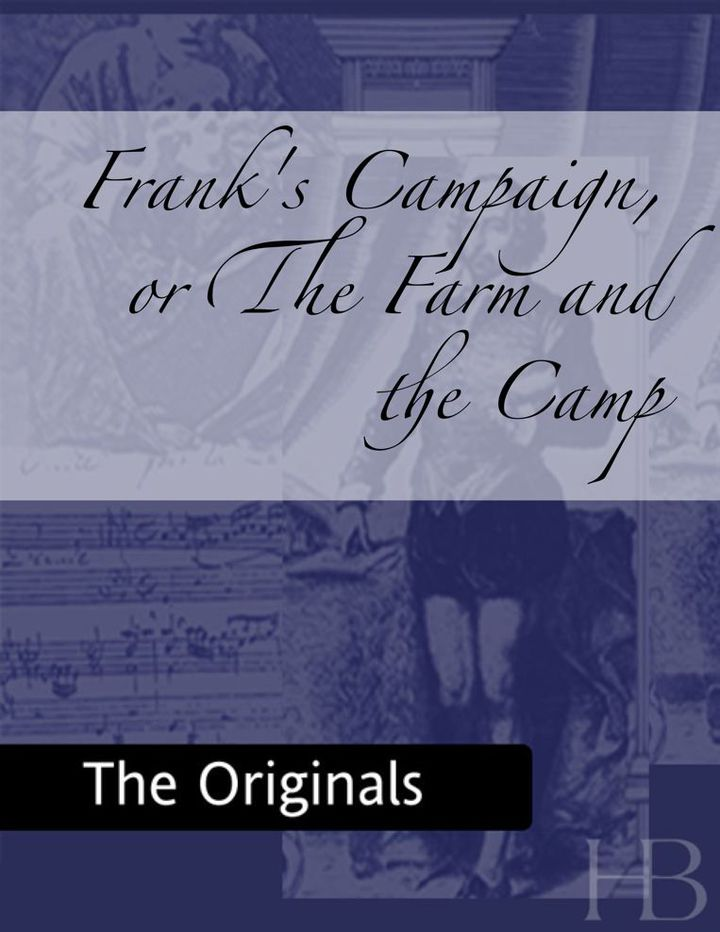 Frank's Campaign, or The Farm and the Camp