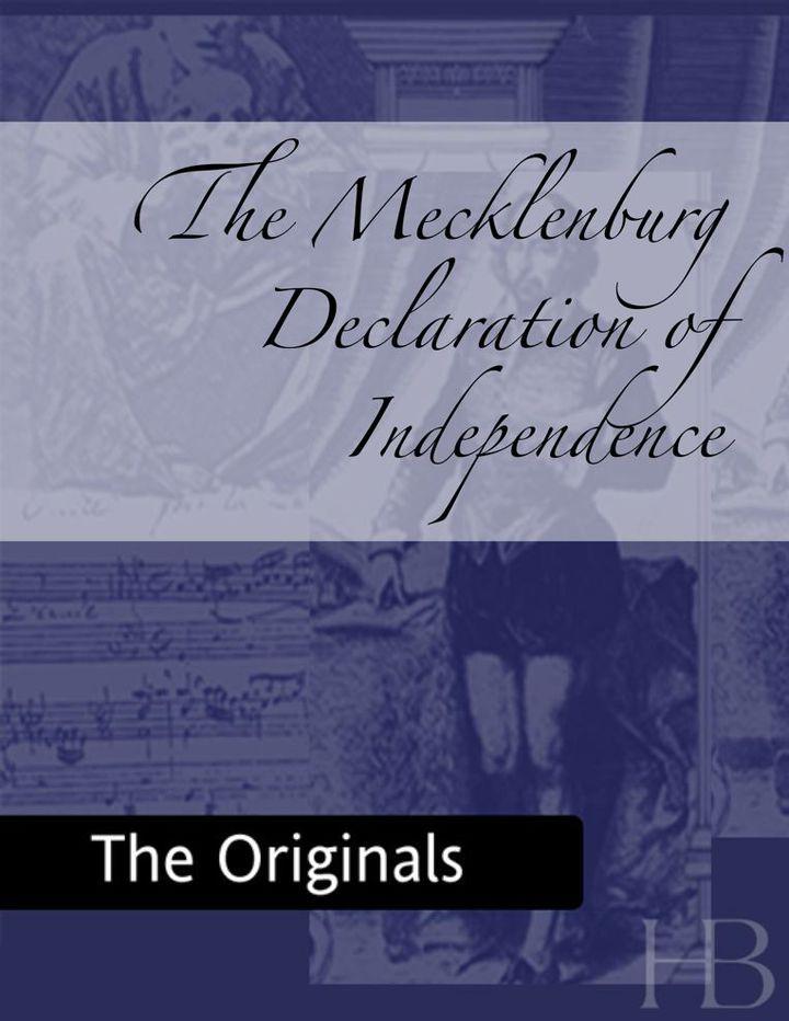 The Mecklenburg Declaration of Independence